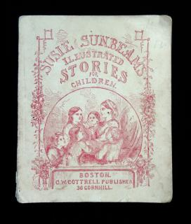 Susie and the Butterflies; and other Stories.  Susie Sunbeam G.W. Cottrell  Boston 1856