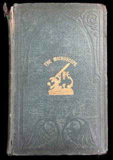 The Microscope: Its History, Construction, and Applications.  Jabez Hogg Herbert Ingram and Co London 1855
