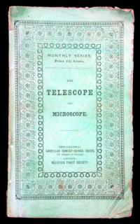 Thomas DickThe telescope and MicroscopeAmerican Sunday-School UnionPhiladelphia1851