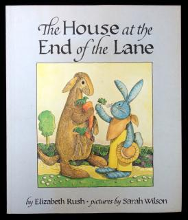Elizabeth Rush. The House at the End of the Lane. Green Tiger Press. California. 1982