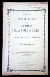 Eighteenth Annual Report of the American Female Guardian Society, and Home for the Friendless, for the Year Ending May, 1852Female Guardian Society .New Tork.1852