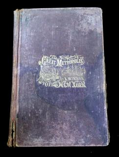Junius Henri Browne The Great Metropolis, A Mirror of New York. American Publishing Company.Hartford.1869