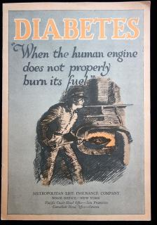 "Diabetes; When the human engine does not properly burn its fuel"". Metropolitan Life..c1925"