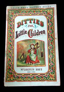 Uncle Ned's Picture Books: Ditties for Little Children. McLoughlin Brothers.New York.c1870
