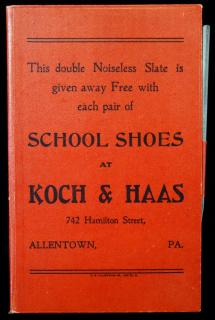 Double Noiseless Slate free with  each pair of school shoes at Koch & Hass, Allentown PA. U.S. Calendar Co..Cincinnati OH.c1920
