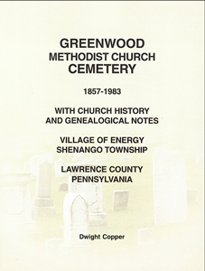 Greenwood Methodist Church Cemetery, 1857-1983, Village of Energy, Shenango Twp., Lawrence Co., PA – Copper