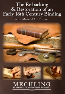 The Re-backing & Restoration of an Early 18th Century Binding with Michael L. Chrisman