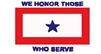 We Honor Those Who Serve Flag - 3'x5' - Screen Printed