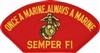 SEMPER FI Once A Marine, Always A Marine PATCH