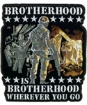 Brotherhood Is Brotherhood Wherever You Go Back Patch