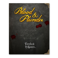 Blood & Plunder Core Rulebook