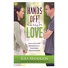 Hands Off! This may be Love – Gila Manolson (Paperback)