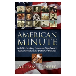 American Minute : Notable Events of American Significance Remembered on the Date They Occurred - William Federer (Paperback)