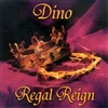 Regal Reign- Dino (CD)
