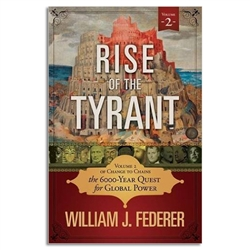 Rise of the Tyrant - Vol. 2 of Change to Chains -The 6,000 Year Quest for Global Power - William J Federer (Paperback)