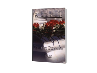 Finding Purpose In Pain - Dr. Lonnie W. Brown (Paperback)