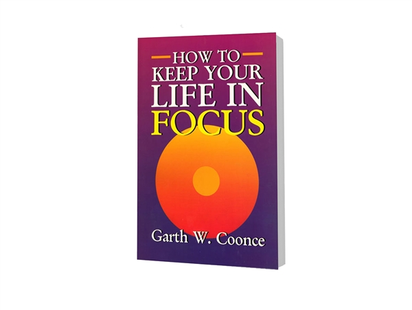 How to Keep Your Life in Focus - Garth W. Coonce (Paperback)