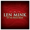 Let the Praise Begin - Len Mink (CD)