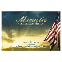 Miracles in American History: 32 Amazing Stories of Answered Prayer - Susie Federer (Paperback)