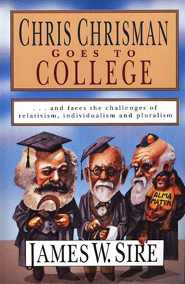 Chris Chrisman Goes to College... and Faces the Challenges of Relativism, Individualism, and Pluralism