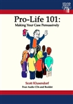 Pro-Life 101: Making Your Case Persuasively