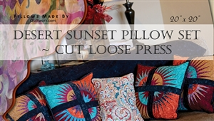 Cut Loose Press ~ Desert Sunset Pillow Set and Charm Elements Packs #6 & #7