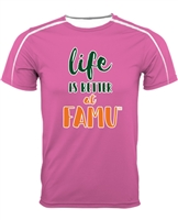 Pink Life is Better at FAMU Performance T-shirt