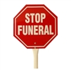 "18"" Hand Held ""PTOBL/Stop Funeral"" Sign"