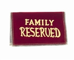 "Velvet ""Reserved Family"" Seat Signs"