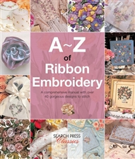 A-Z of Ribbon Embroidery - Country Bumpkin