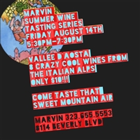 August 14, 2015: Crazy Val D'Aosta Italian Alps Tasting at Marvin, Los Angeles