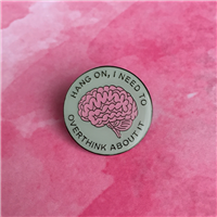Overthink About It Pin