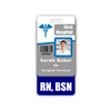 RN, BSN Badge Buddy Vertical Standard Size