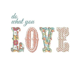 What You Love - Peel N Stick - Dorm Decor