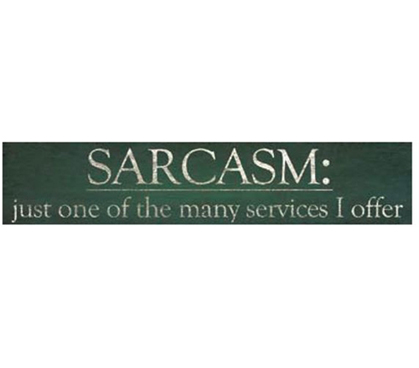 Funny Wall Decor - Sarcasm Service - Humorous Tin Sign - Great Dorm Item