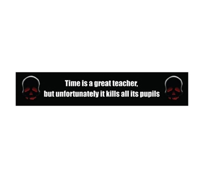 Cool Dorm Item - Time Is A Great Teacher - Funny Tin Sign - Funny Dorm Decor For College