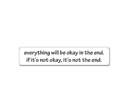 Holds A True Message - Everything Will Be OK - Funny Tin Sign - Fun Dorm Item