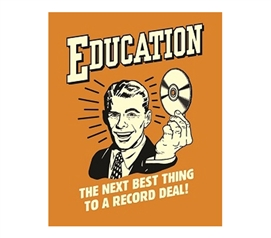 Stay In School! - Education Or A Record Deal? - Funny Tin Sign - Add Humor To College Life