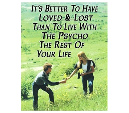 Retro Style Dorm Decor - Better To Have Lost Than Psycho Humor - Tin Sign
