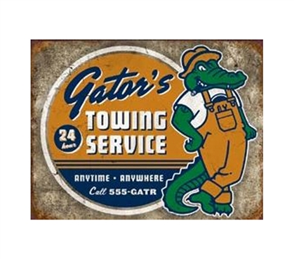Add Dorm Tin Signs - Gator's Towing Service Tin Sign - Buy College Stuff