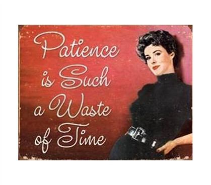Buy Supplies For Dorms - Patience Time Tin Sign - College Shopping