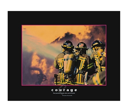 Courage Firemen College Dorm Room Poster encouraging courage dorm room poster shows brave firemen fighting fire