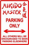 Martial Arts Novelties Parking Sign Aikido Master