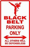 Martial Arts Novelties Parking Sign Black belt Only