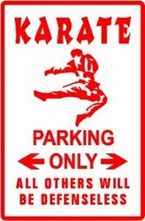 Martial Arts Novelties Parking Sign Karate Only
