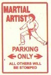 Martial Arts Novelties Parking Sign Artist Only