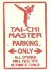 Martial Arts Novelties Parking Sign Taichi Master