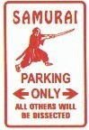 Martial Arts Novelties Parking Sign Samurai Only