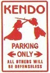Martial Arts Novelties Parking Sign Kendo Only