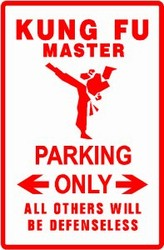 Martial Arts Novelties Parking Sign Kungfu Master